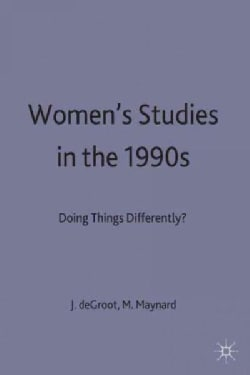 Women's Studies in the 1990s: Doing Things Differently? (Hardcover)
