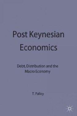 Post Keynesian Economics: Debt, Distribution, and the MacRo Economy (Hardcover)