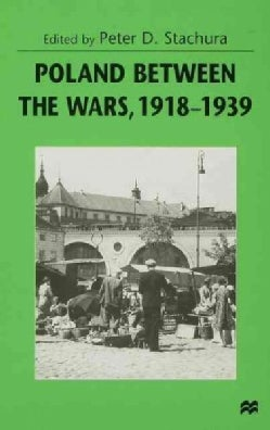 Poland Between the Wars 1918-1939 (Hardcover)