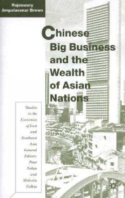 Chinese Big Business and the Wealth of Asian Nations (Hardcover)