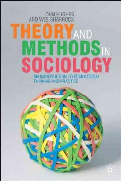 Theory And Methods in Sociology: An Introduction to Sociological Thinking And Practice (Hardcover)