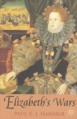 Elizabeth's Wars: War, Government, and Society in Tudor England, 1544-1604 (Paperback)