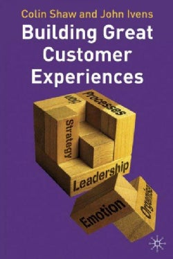Building Great Customer Experiences (Hardcover)