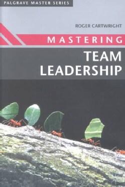 Mastering Team Leadership (Paperback)