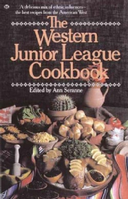 The Western Junior League Cookbook: A Delicious Mix of Ethnic Influences- the Best Recipes from the American West (Paperback)