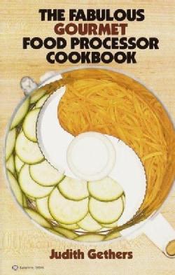 The Fabulous Gourmet Food Processor Cookbook (Paperback)