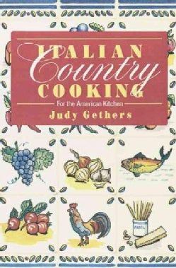Italian Country Cooking: For the American Kitchen (Paperback)