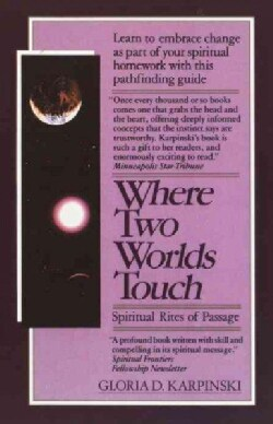 Where Two Worlds Touch: Spiritual Rites of Passage: Spiritual Rites of Passage (Paperback)