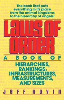 Laws of Order: A Book of Hierarchies, Rankings, Infrastructures, Measurements, and Sizes (Paperback)