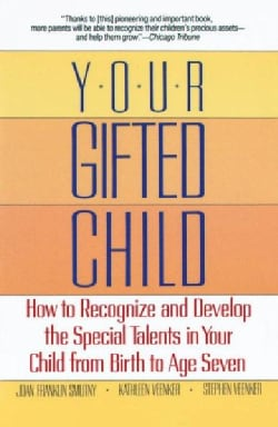 Your Gifted Child: How to Recognize and Develop the Special Talents in Your Child from Birth to Age Seven (Paperback)