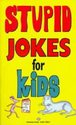 Stupid Jokes for Kids (Paperback)