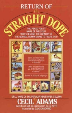 Return of the Straight Dope: Still More from the Popular Newspaper Column (Paperback)