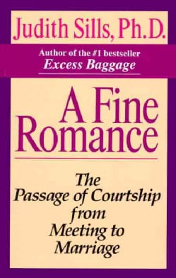Fine Romance: The Passage of Courtship from Meeting to Marriage (Paperback)