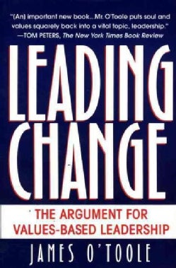 Leading Change: The Argument for Values-Based Leadership (Paperback)
