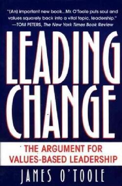 Leading Change: The Argument for Values-Based Leadership (Paperback)