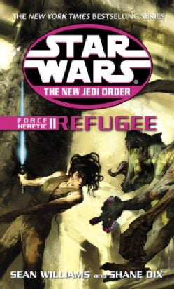 Star Wars the New Jedi Order: Force Heretic II Refugee (Paperback)