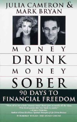 Money Drunk/Money Sober: 90 Days to Financial Freedom (Paperback)