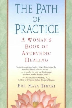 The Path of Practice: A Woman's Book of Ayurvedic Healing (Paperback)