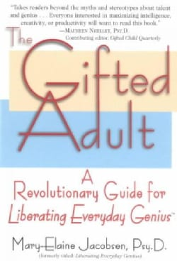 The Gifted Adult: A Revolutionary Guide for Liberating Everyday Genius (Paperback)