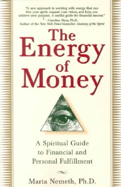 The Energy of Money: A Spiritual Guide to Financial and Personal Fulfillment (Paperback)