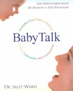 Babytalk: Strengthen Your Child's Ability to Listen, Understand, and Communicate (Paperback)