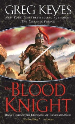 The Blood Knight: Book Three of the Kingdoms of Thorn and Bone (Paperback)
