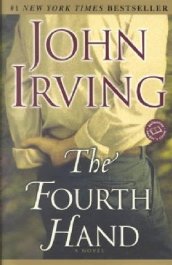 The Fourth Hand: A Novel (Paperback)