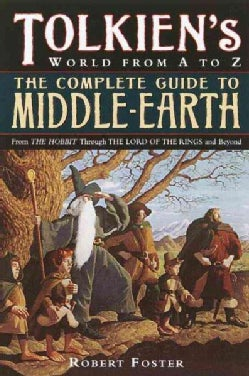 The Complete Guide to Middle-Earth: From the Hobbit Through the Lord of the Rings and Beyond (Paperback)