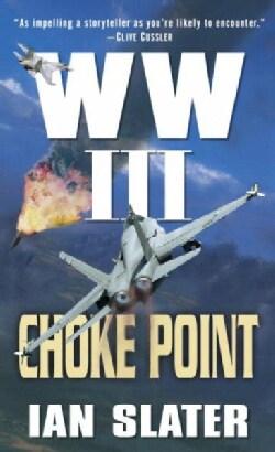 Choke Point: Ww III (Paperback)