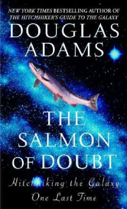 The Salmon Of Doubt: Hitchhiking the Galaxy (Paperback)