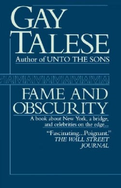 Fame and Obscurity: A Book About New York, a Bridge, and Celebrities on the Edge . . . (Paperback)