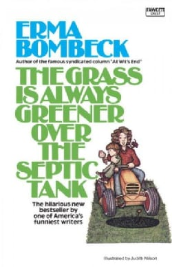 The Grass Is Always Greener over the Septic Tank (Paperback)