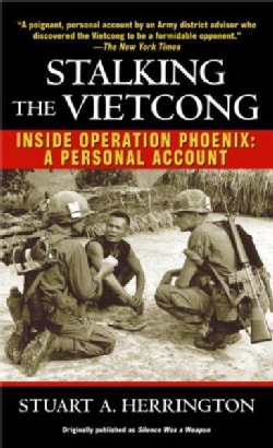 Stalking the Vietcong: Inside Operation Phoenix: A Personal Account (Paperback)