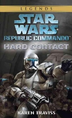 Star Wars: Republic Commando: Hard Contact (Paperback)