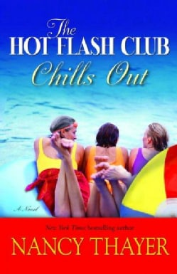 The Hot Flash Club Chills Out: A Novel (Paperback)
