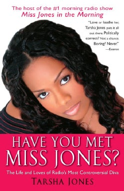 Have You Met Miss Jones?: The Life and Loves of Radio's Most Controversial Diva (Paperback)