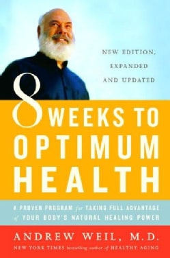 Eight Weeks to Optimum Health: A Proven Program for Taking Full Advantage of Your Body's Natural Healing Power (Paperback)