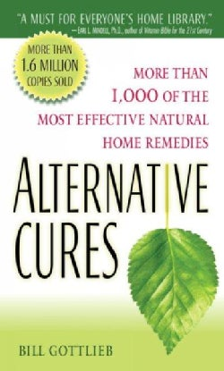 Alternative Cures: More Than 1,000 of the Most Effective Natural Home Remedies (Paperback)