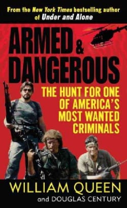 Armed and Dangerous: The Hunt for One of America's Most Wanted Criminals (Paperback)