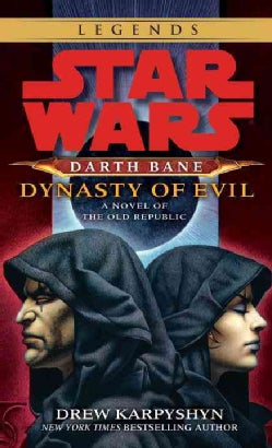 Star Wars: Darth Bane: Dynasty of Evil: A Novel of the Old Republic (Paperback)