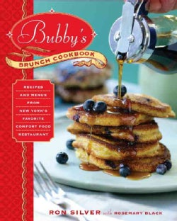Bubby's Brunch Cookbook: Recipes and Menus from New York's Favorite Comfort Food Restaurant (Hardcover)