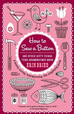 How to Sew a Button: And Other Nifty Things Your Grandmother Knew (Paperback)