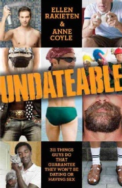 Undateable: 311 Things Guys Do That Guarantee They Won't Be Dating or Having Sex (Paperback)