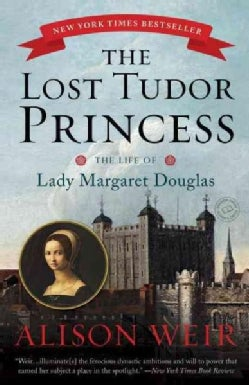 The Lost Tudor Princess: The Life of Lady Margaret Douglas (Paperback)