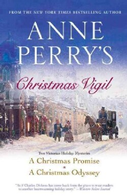 Anne Perry's Christmas Vigil: Two Victorian Holiday Mysteries (Paperback)
