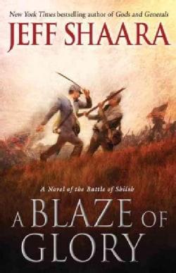 A Blaze of Glory: A Novel of the Battle of Shiloh (Hardcover)