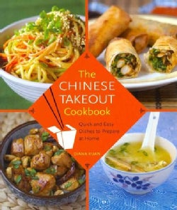 The Chinese Takeout Cookbook: Quick and Easy Dishes to Prepare at Home (Hardcover)