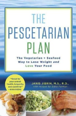 The Pescetarian Plan: The Vegetarian + Seafood Way to Lose Weight and Love Your Food (Hardcover)