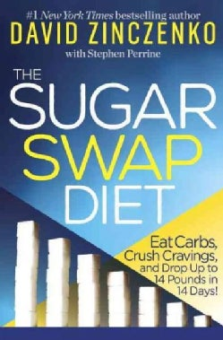 Zero Sugar Diet: The 14-day Plan to Flatten Your Belly, Crush Cravings, and Help Keep You Lean for Life (Hardcover)