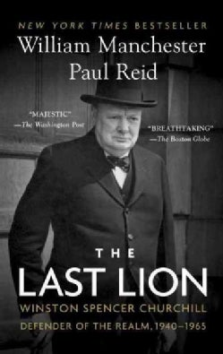 The Last Lion: Winston Spencer Churchill: Defender of the Realm, 1940-1965 (Paperback)